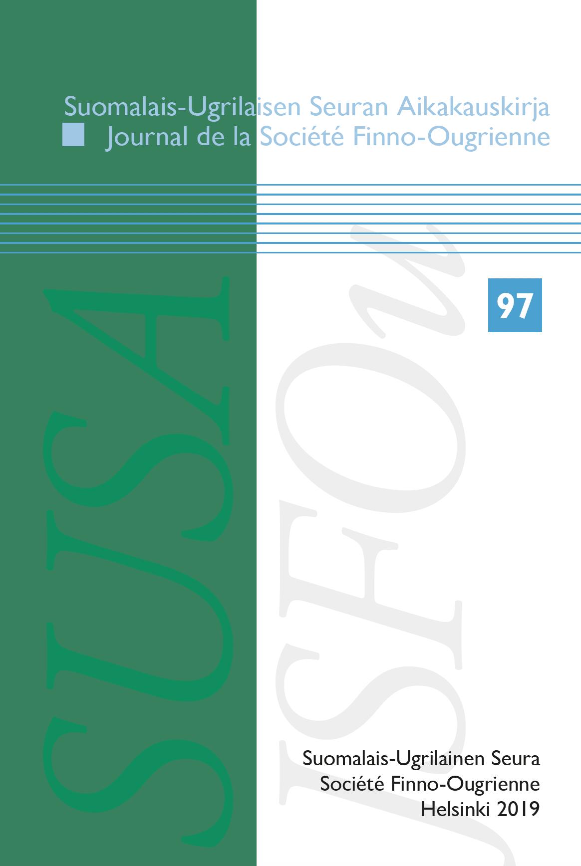 Näytä Vol 2019 Nro 97 (2019): Suomalais-Ugrilaisen Seuran Aikakauskirja