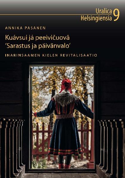 Kuávsui já peeivičuovâ 'Sarastus ja päivänvalo' – Inarinsaamen revitalisaatio (Annika Pasanen)