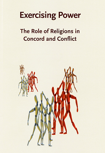 Vol 19 (2006): Exercising Power: The Role of Religions in Concord and Conflict