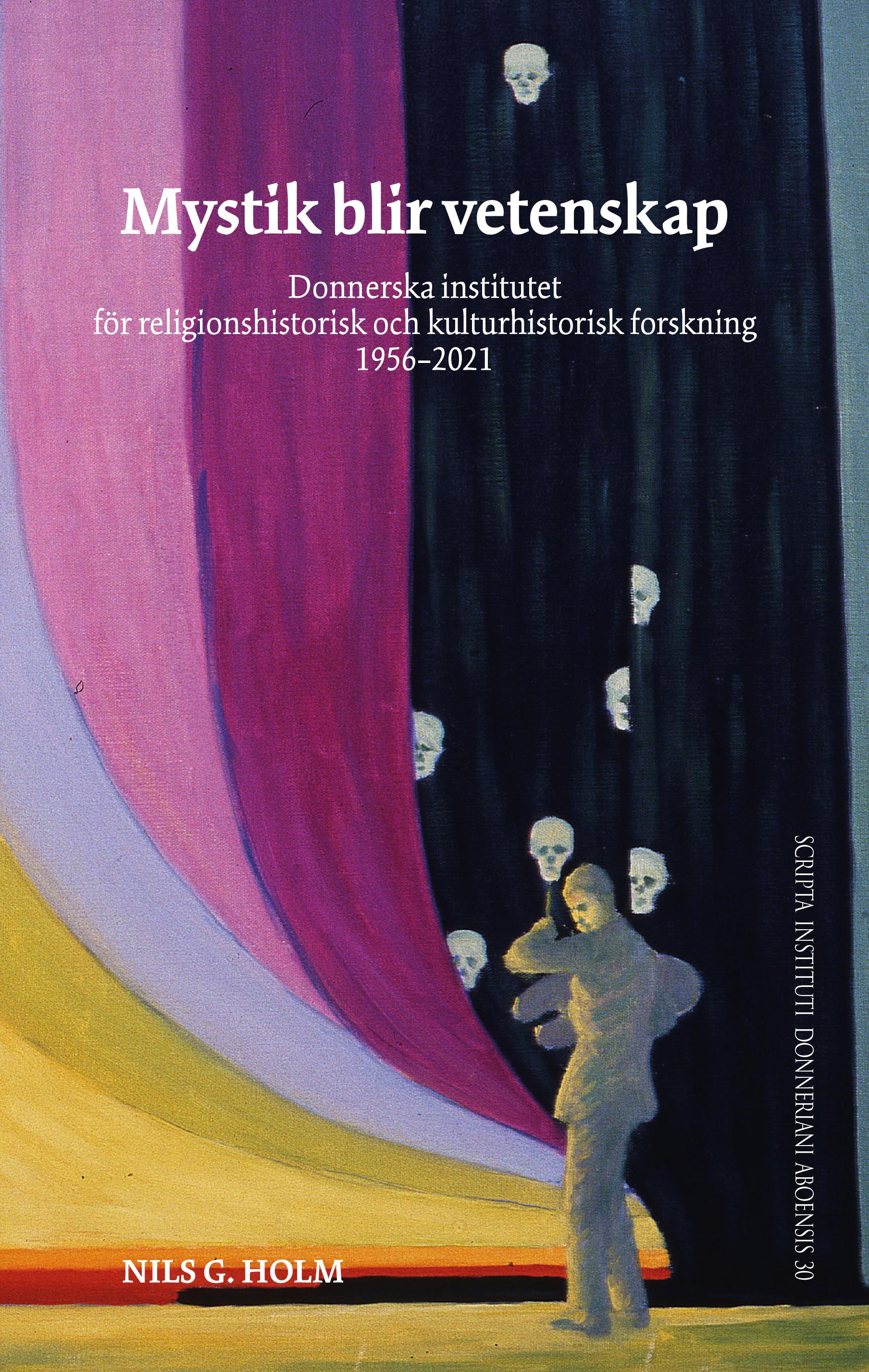 Vol 30 (2021): Mystik blir vetenskap: Donnerska institutet för religionshistorisk och kulturhistorisk forskning 1956–2021