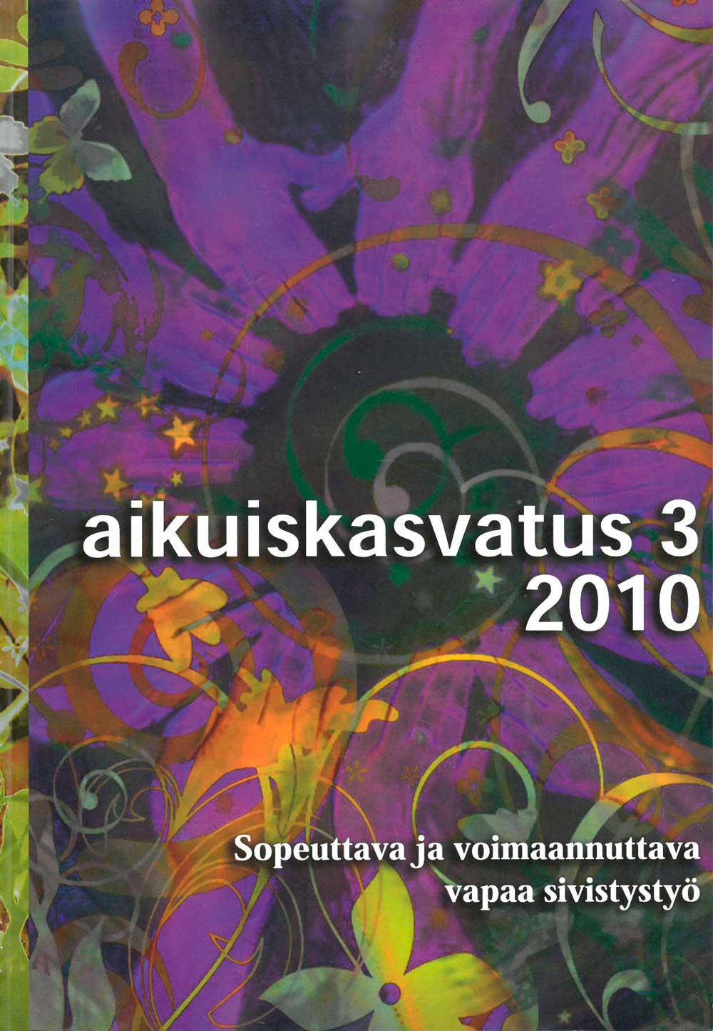 Näytä Vol 30 Nro 3 (2010): Aikuiskasvatus 3/2010: Sopeuttava ja voimaannuttava vapaa sivistystyö