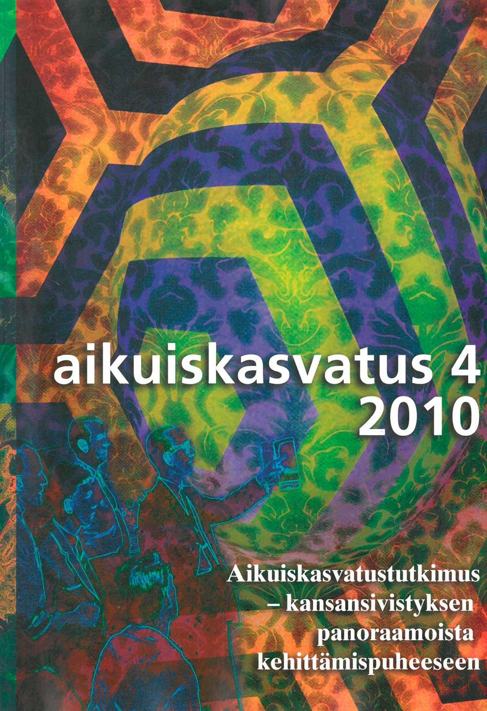 Näytä Vol 30 Nro 4 (2010): Aikuiskasvatus 4/2010: Aikuiskasvatustutkimus – kansansivistyksen panoraamoista kehittämispuheeseen