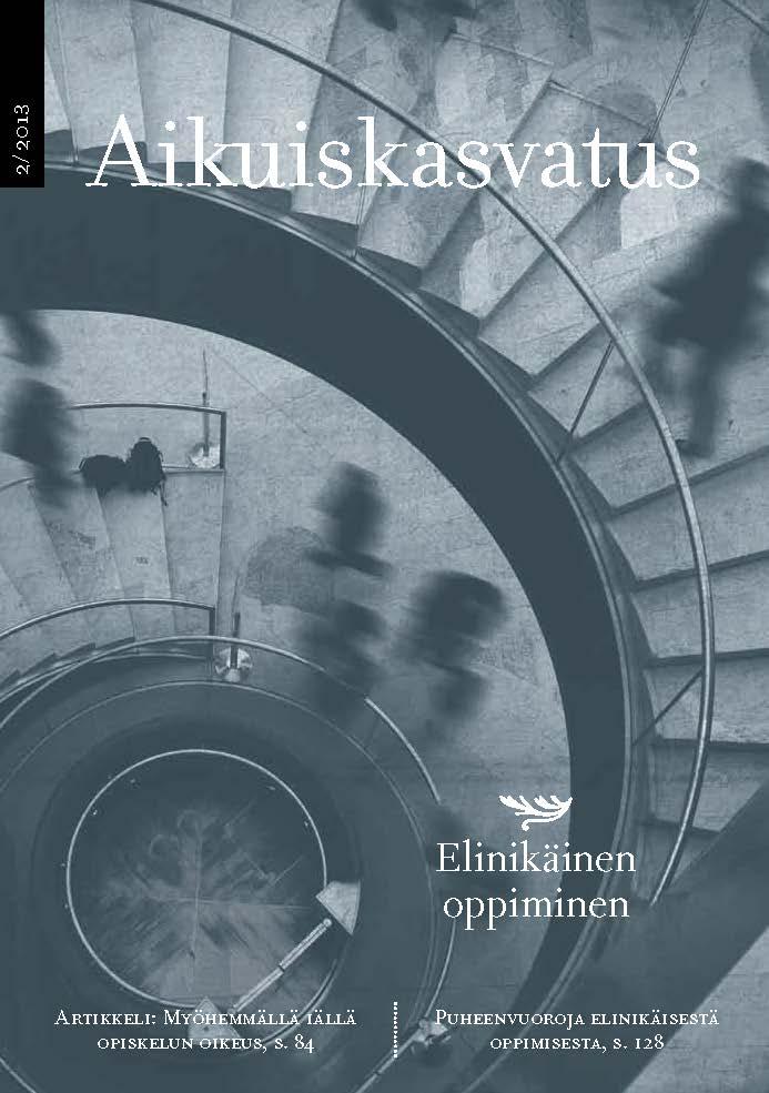 Näytä Vol 33 Nro 2 (2013): Aikuiskasvatus 2/2013: Elinikäinen oppiminen