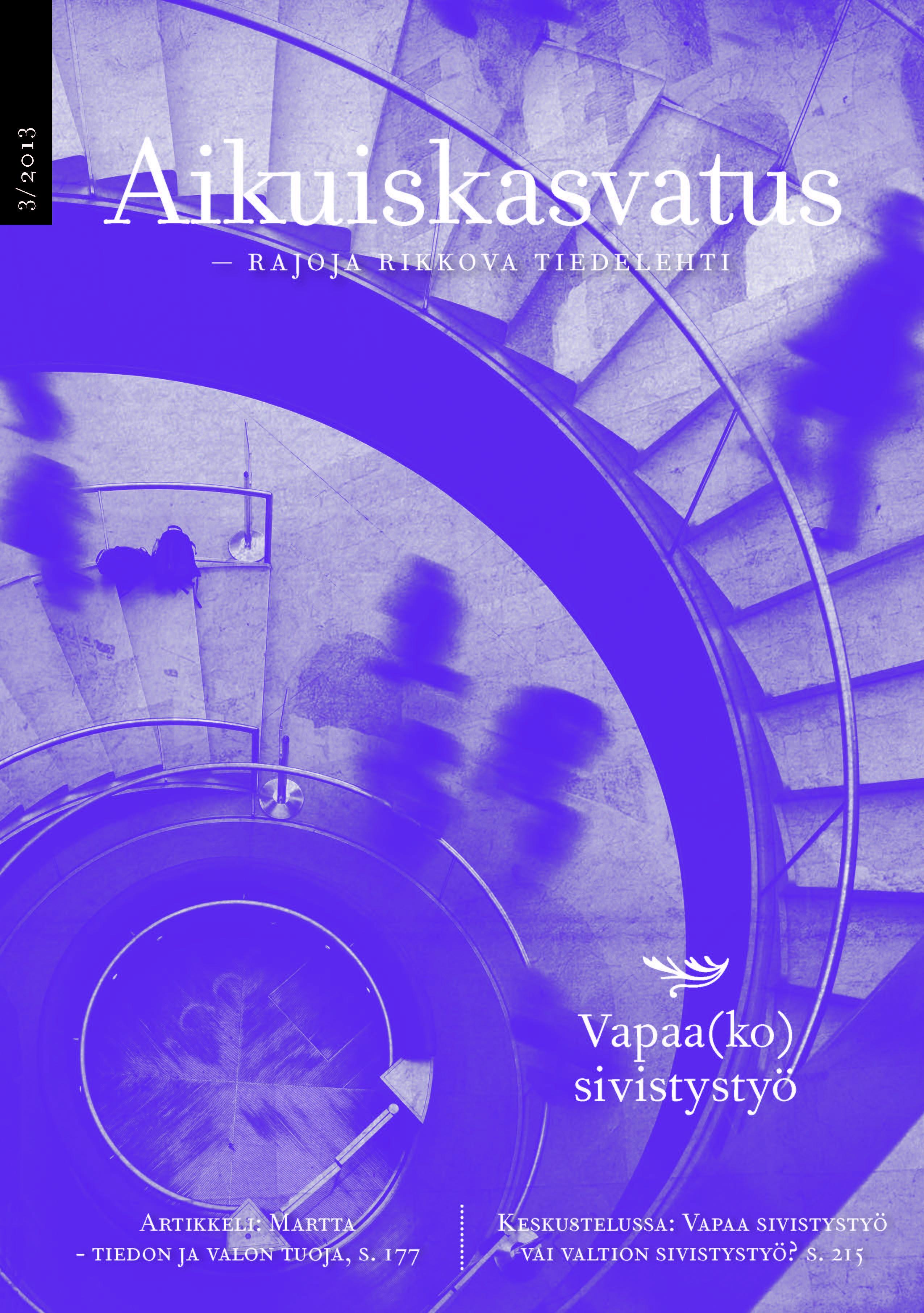 Näytä Vol 33 Nro 3 (2013): Aikuiskasvatus 3/2013: Vapaa(ko) sivistystyö