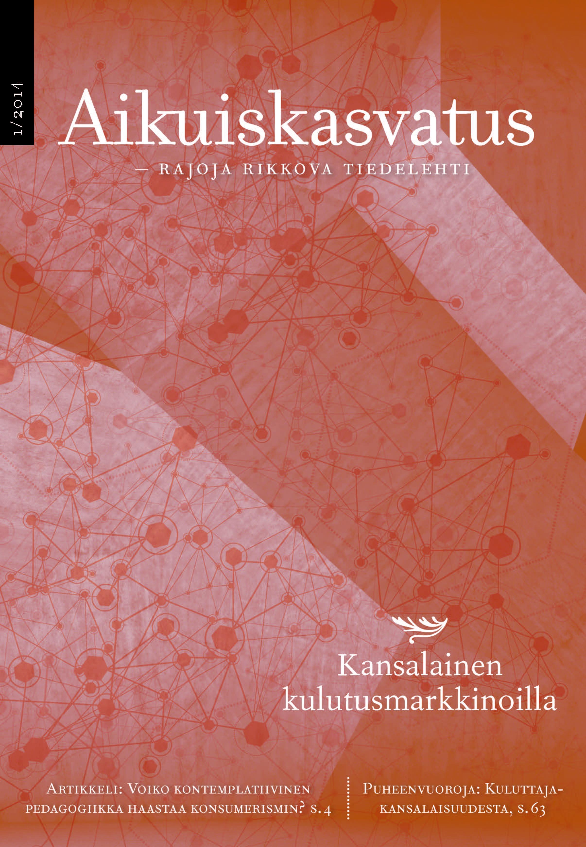 Näytä Vol 34 Nro 1 (2014): Aikuiskasvatus 1/2014: Kansalainen kulutusmarkkinoilla