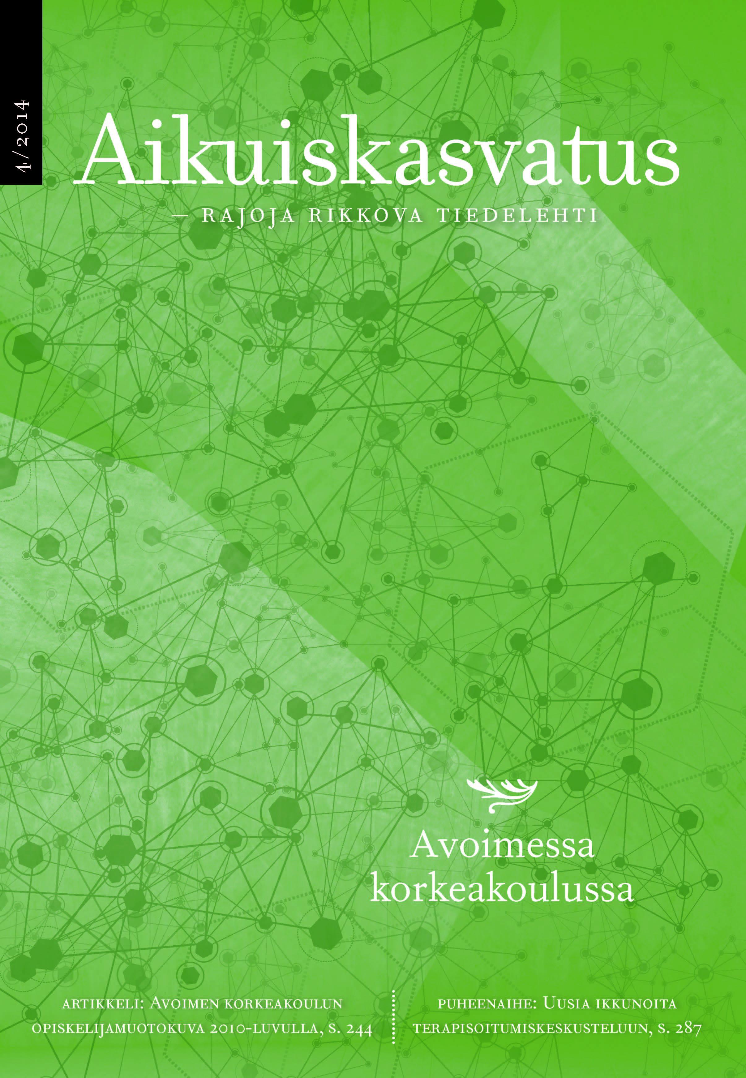 Vol 34 Nro 4 (2014): Aikuiskasvatus 4/2014: Avoimessa korkeakoulussa
