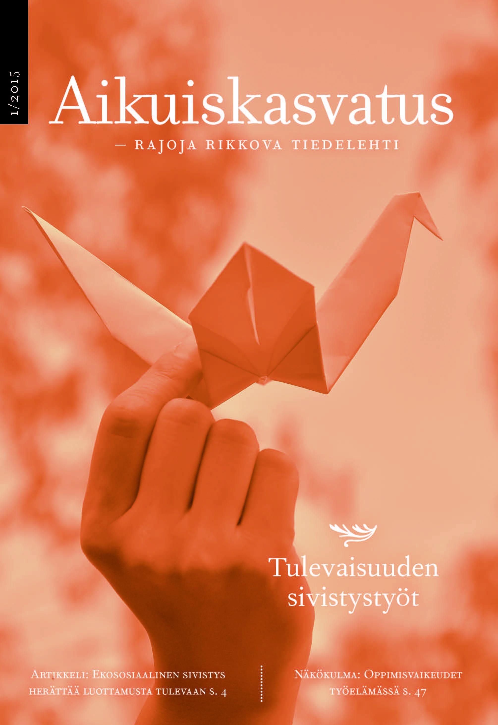 Näytä Vol 35 Nro 1 (2015): Aikuiskasvatus 1/2015: Tulevaisuuden sivistystyöt