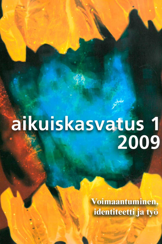 Näytä Vol 29 Nro 1 (2009): Aikuiskasvatus 1/2009: Voimaantuminen, identiteetti ja työ