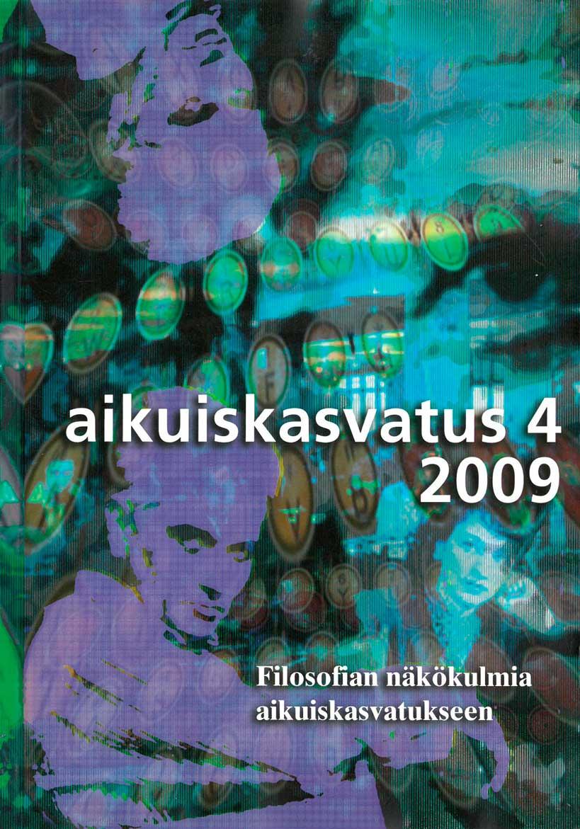 Näytä Vol 29 Nro 4 (2009): Aikuiskasvatus 4/2009: Filosofian näkökulmia aikuiskasvatukseen