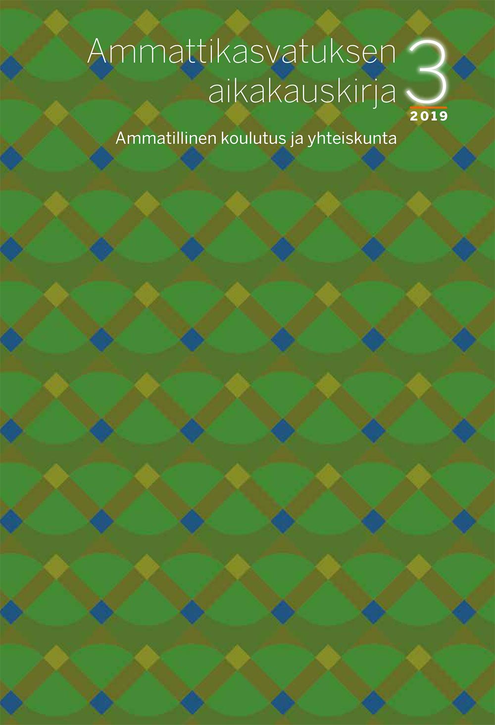 Vol 21 Nro 3 (2019): Ammatillinen koulutus ja yhteiskunta