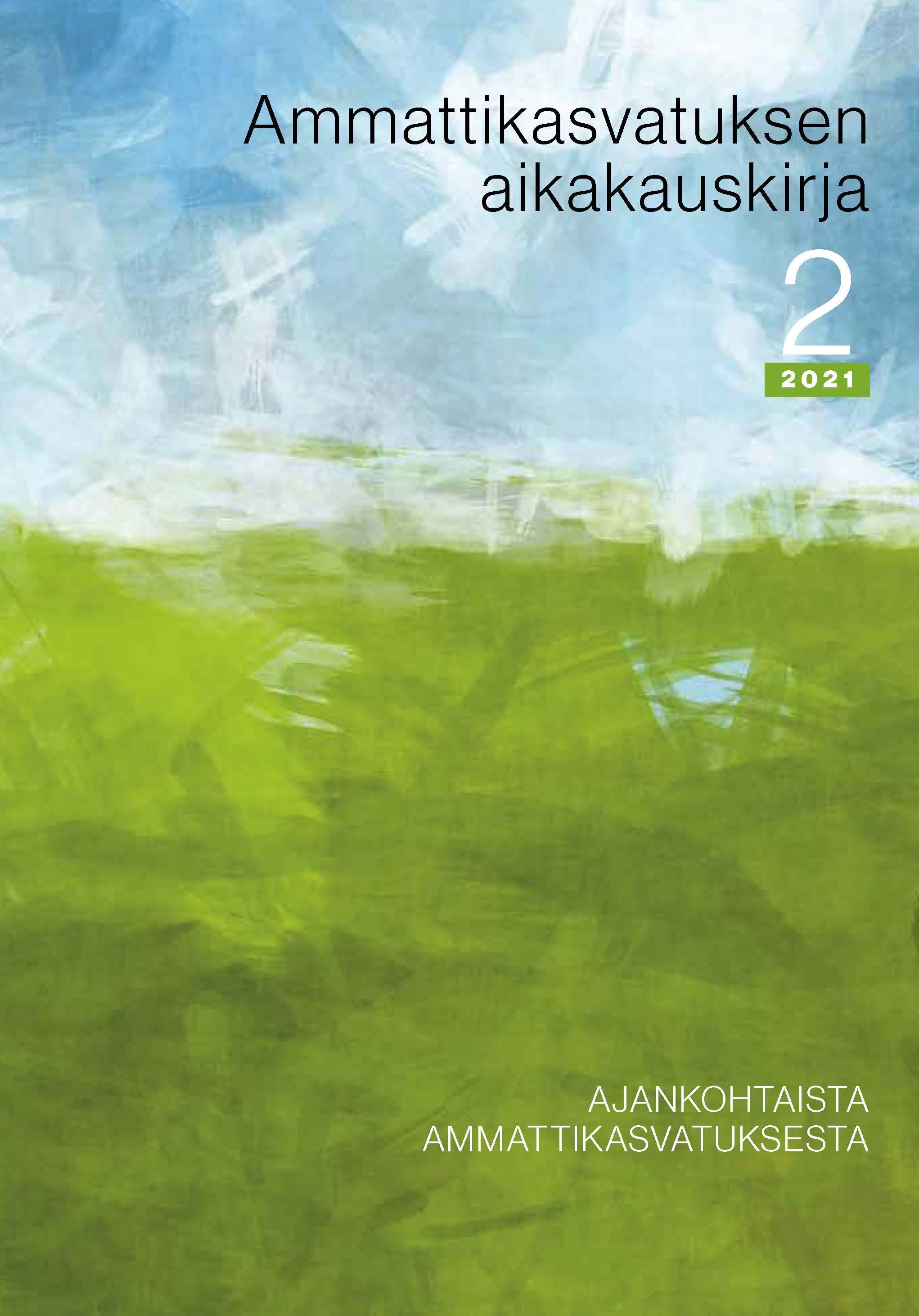 Näytä Vol 23 Nro 2 (2021): Ajankohtaista ammattikasvatuksesta