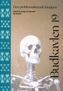 Budkavlen 2019, Tidskrift för etnologi och folkloristik, Åbo Akademi: Den problematiserade kroppen.Omslagsbild: Diana / unsplash.com Bilden föreställer överdelen av ett mänskligt skelett