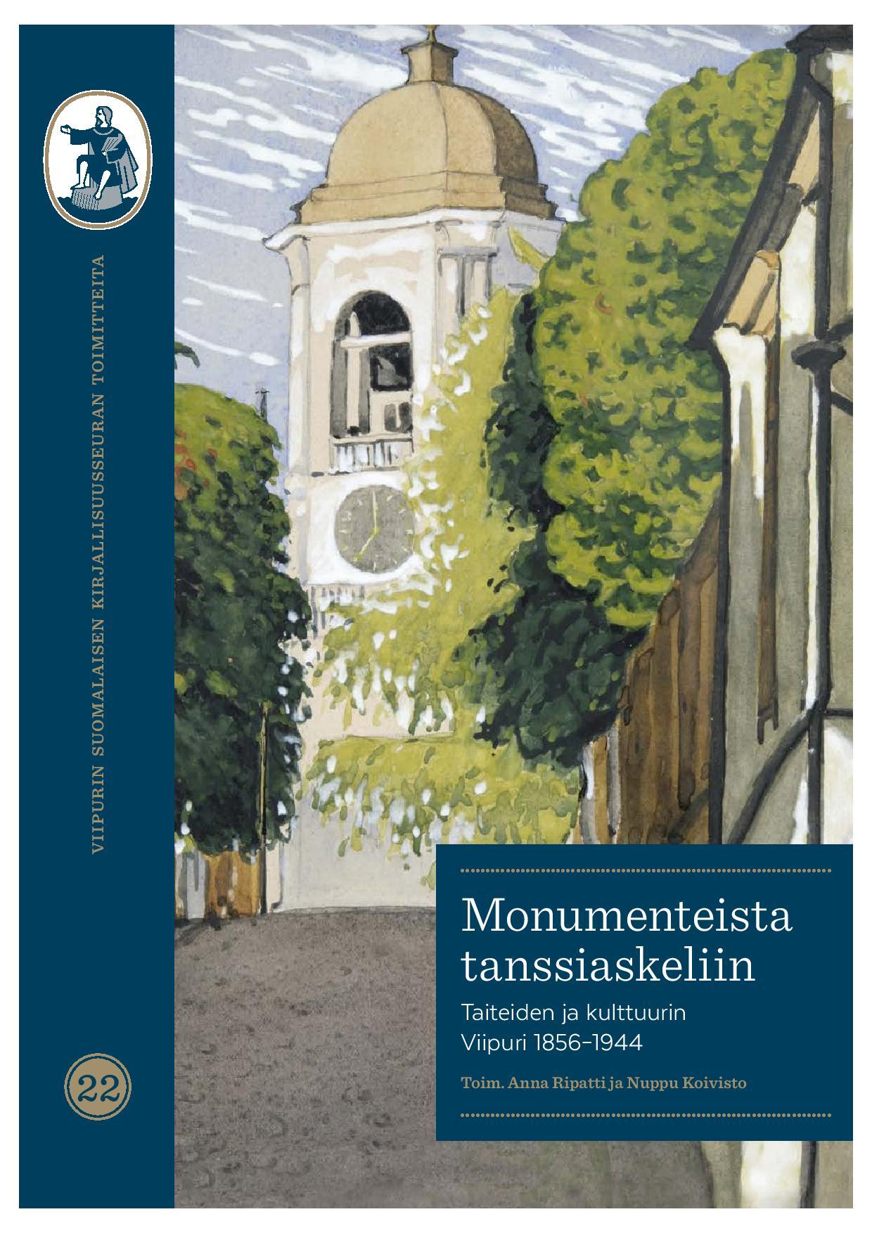 Näytä Nro 22 (2020): Viipurin Suomalaisen Kirjallisuusseuran Toimitteita 22: Taiteiden ja kulttuurin Viipuri 1856–1944