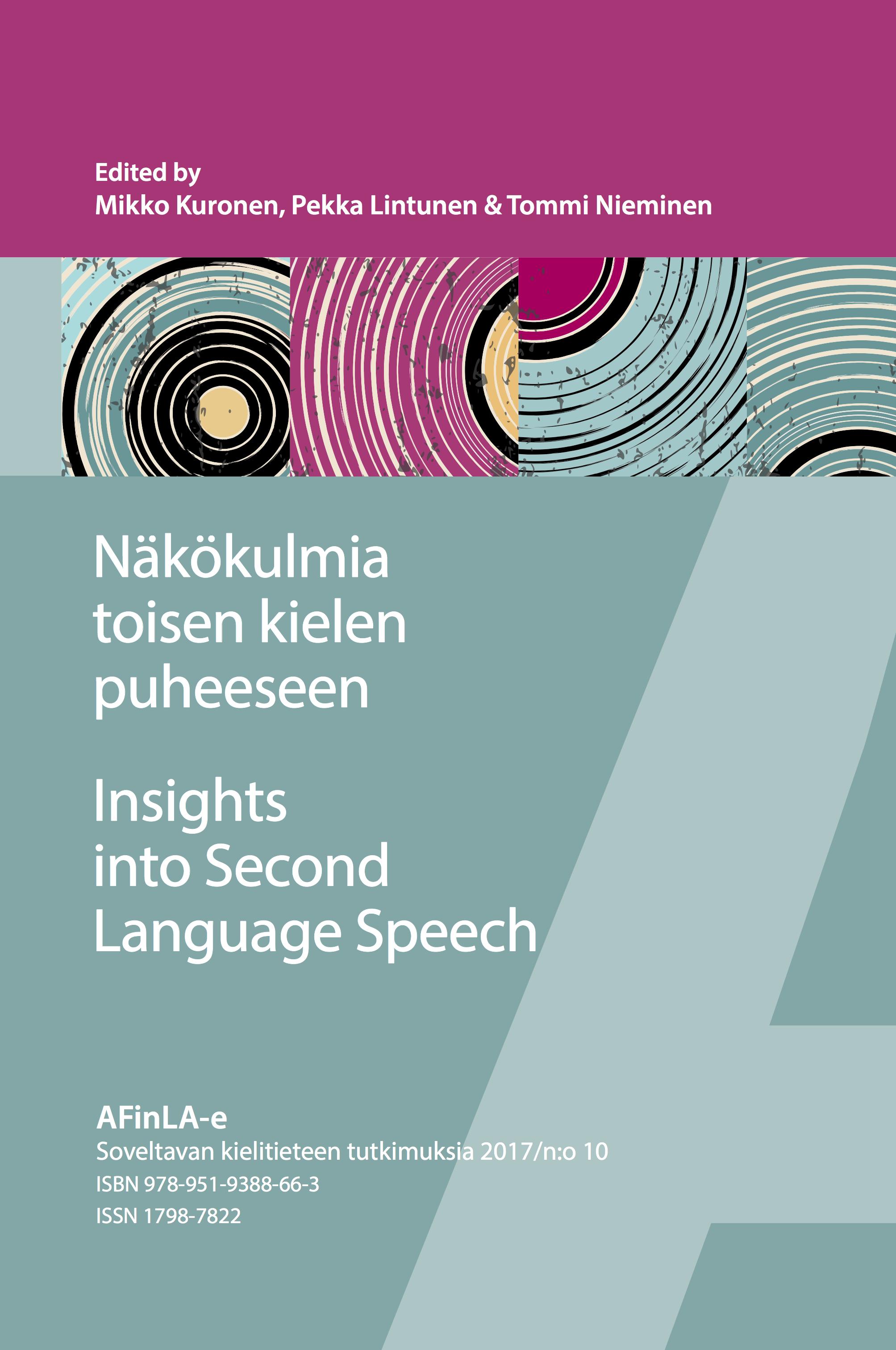 Nro 10 (2017): Näkökulmia toisen kielen puheeseen. Insights into Second Language Speech.