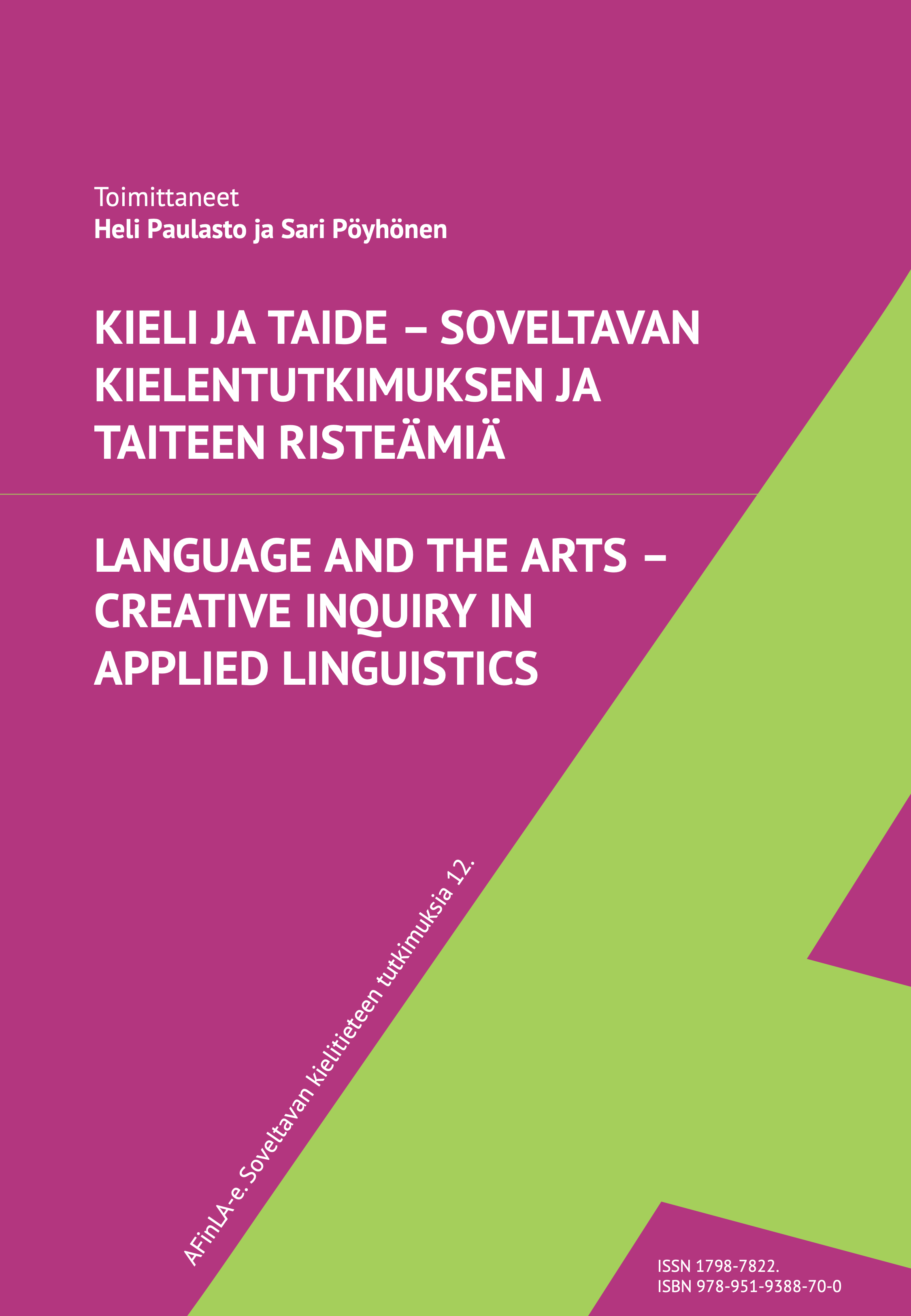 Nro 12 (2020): Kieli ja taide – soveltavan kielentutkimuksen ja taiteen risteämiä. Language and the arts – creative inquiry in applied linguistics.