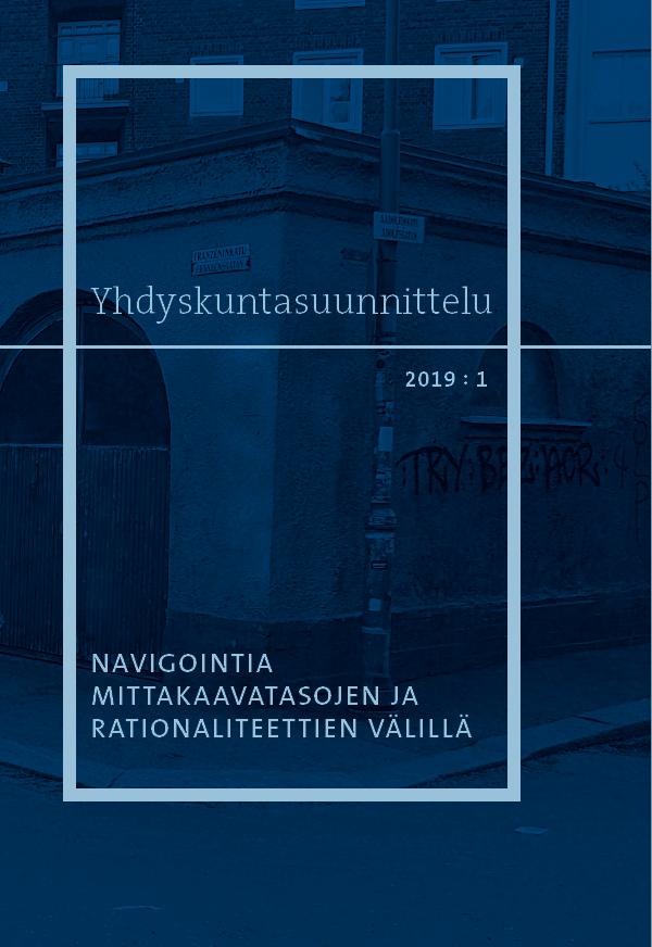 Vol 57 Nro 1 (2019): Navigointia mittakaavatasojen ja rationaliteettien välillä