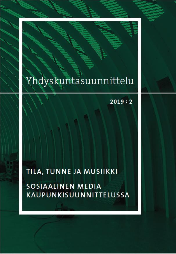 Näytä Vol 57 Nro 2 (2019): Tila, tunne ja musiikki - Sosiaalinen media kaupunkisuunnittelussa